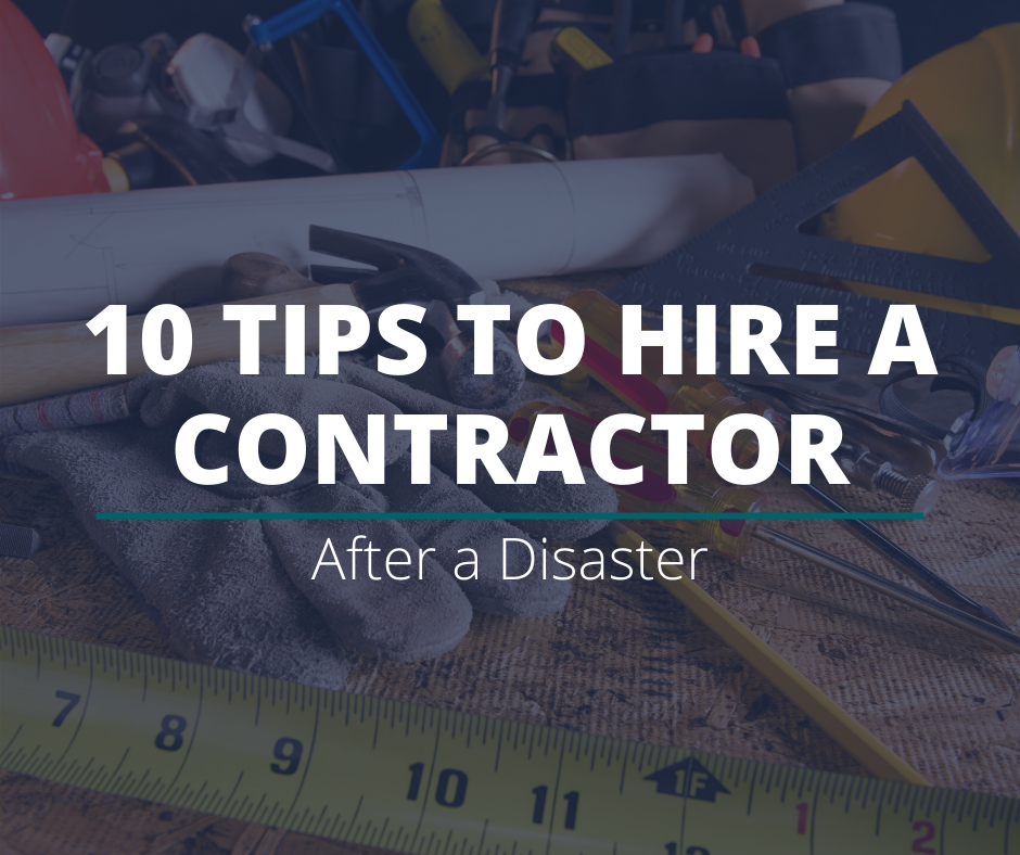 10 Tips to Hire a Contractor After a Disaster