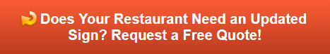 Free quote on refurbished restaurant signs in Buena Park CA