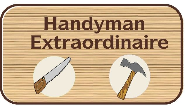 "GG703 - 2.5-D High-Density-Urethane (HDU)  Sign, ""Handyman Extraordinaire "", with Hammer and Saw"