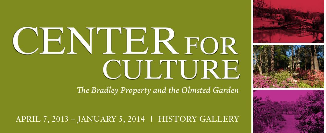Center for Culture: The Bradley Property and the Olmsted Garden