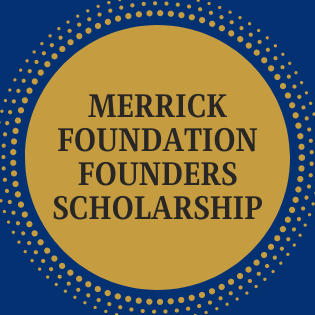 Merrick Foundation Founders Scholarship