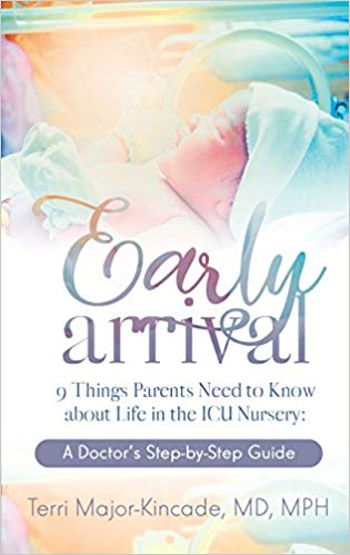 Early Arrival: 9 Things Parents Need to Know About Life in the ICU Nursery -- A Doctor's Step-by-Step Guide