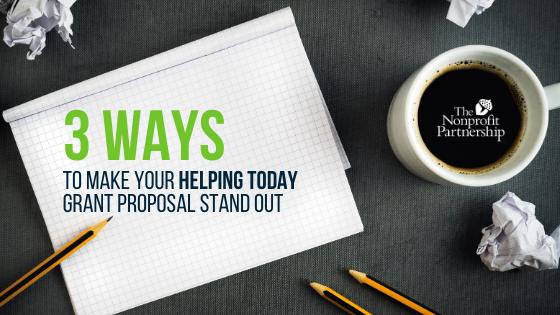 3 Ways to Make Your Helping Today Grant Proposal Stand Out