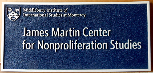 "FA15567- Carved and Sandblasted  Sign for the ""James Martin Center for Nonproliferation Studies"" of the Middlebury Institute of International Studies, 2.5-D"