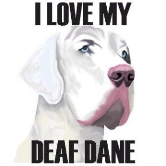 I love my deaf Dane - Medium