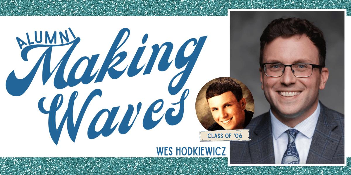 Alumni Making Waves: Wes Hodkiewicz