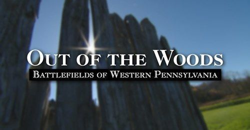 Out of the Woods: Battlefields of Western PA