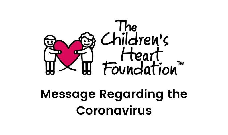 Message from The Children's Heart Foundation Regarding the Coronavirus
