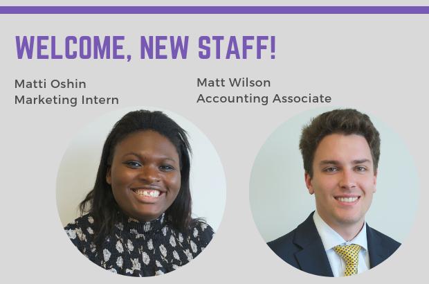 Welcome New Staff, Matti Oshin and Matt Wilson