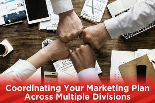 Coordinating Your Marketing Plan Across Multiple Divisions