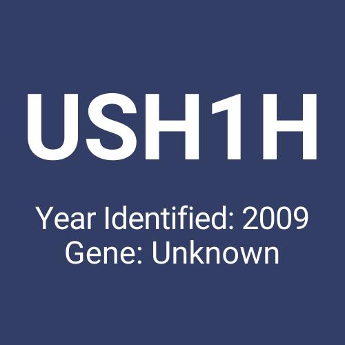 USH1H (Year Identified: 2009 | Gene: Unknown)