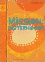 MISSION: SISTERHOOD