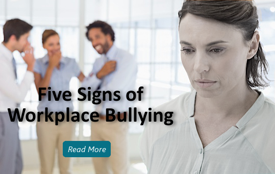 Five Signs Workplace Bullying