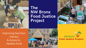 Food Insecurity in the Northwest Bronx - Learn About the Northwest Bronx Food Justice Project