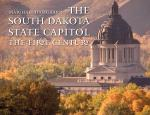 The South Dakota State Capitol: The First Century