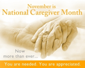 November is National Caregiver Appreciation Month