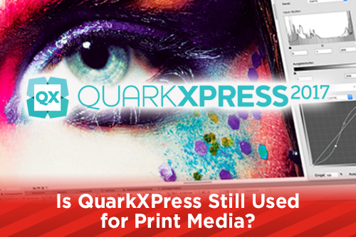 Is QuarkXPress Still Used for Print Media?
