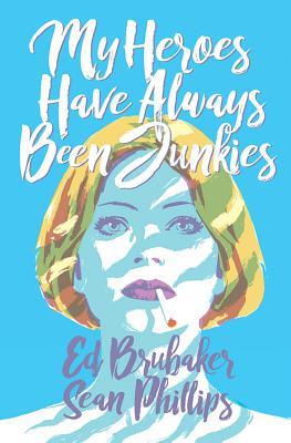 "Graphic Novel Book Club: ""My Heroes Have Always Been Junkies"""