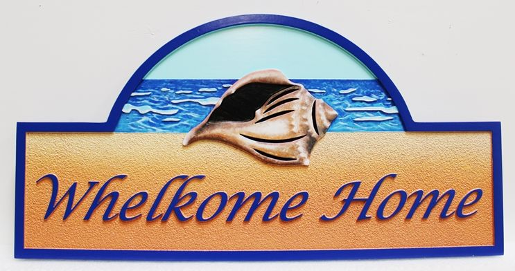 """L21506 - Carved  Beach House Sign, """"Whelkome Home"""", with 3D Whelk, Beach and Ocean as Artwork"""