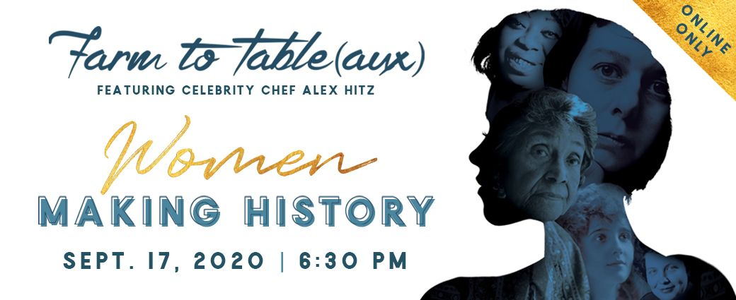 Virtual Farm to Table(aux): Women Making History