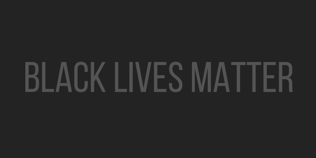 In Support of Black Lives Matter