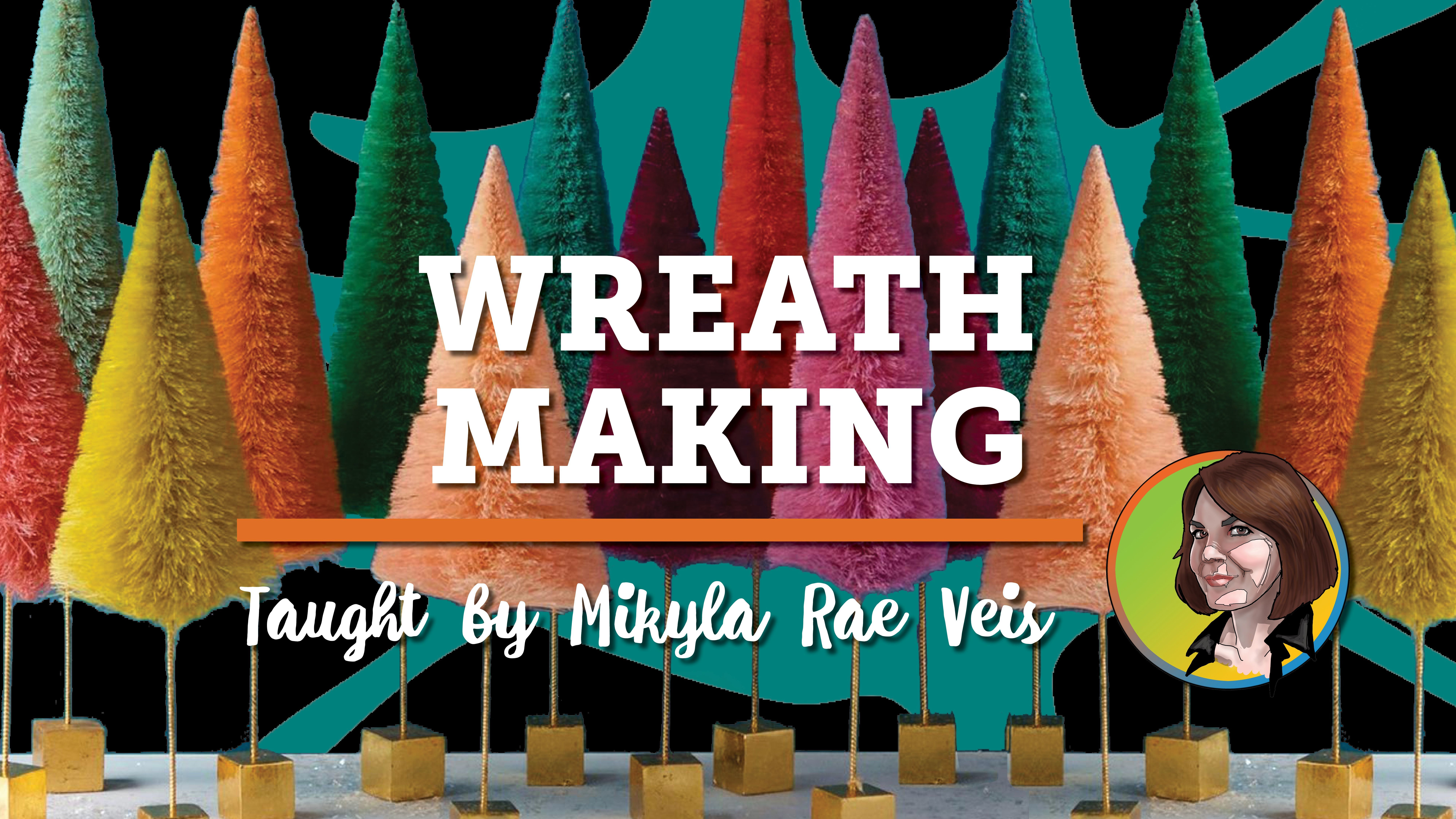 Holiday Class: Wreath Making