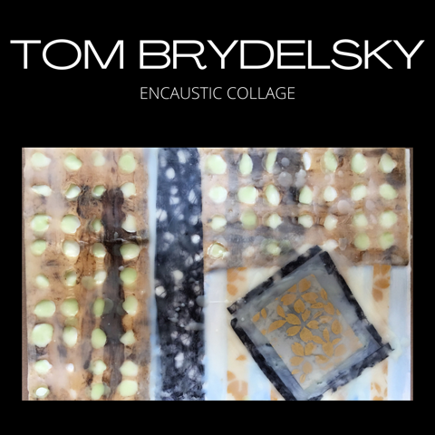 Encaustic Collage with Tom Brydelsky