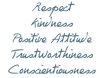 Respect, Kindness, Positive Attitude, Trustworthiness, Conscientiousness