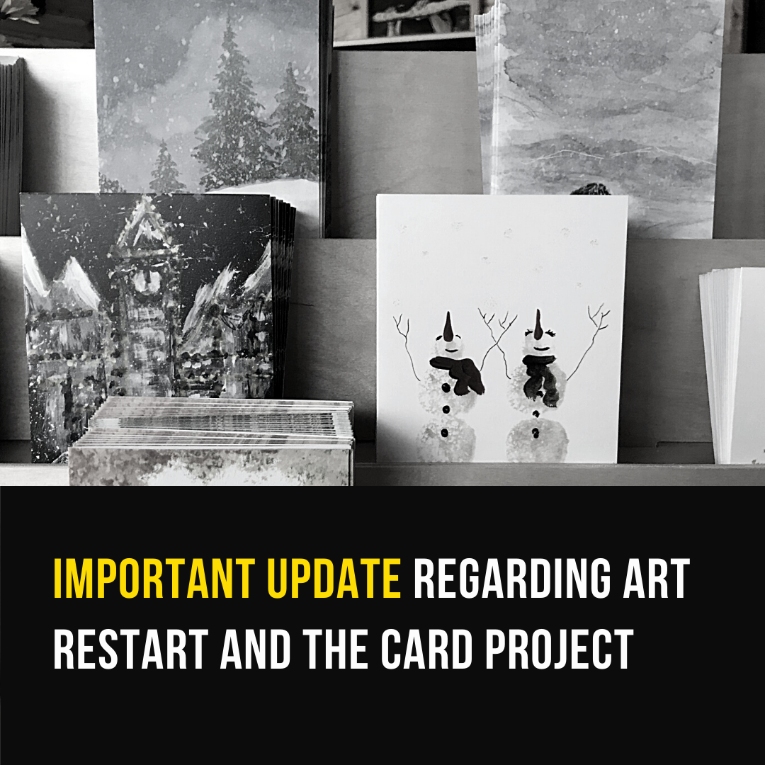 An Update Regarding Art Restart and The Card Project