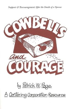 Cowbells and Courage:  Support & Encouragement After the Death of a Spouse