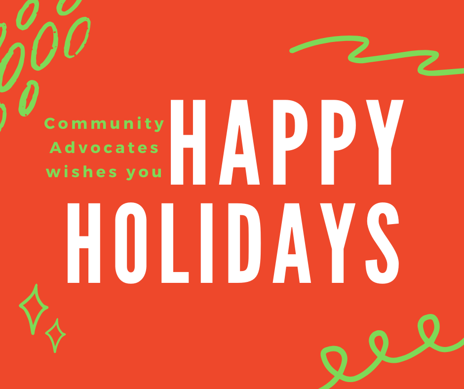Community Advocates' Holiday Schedule