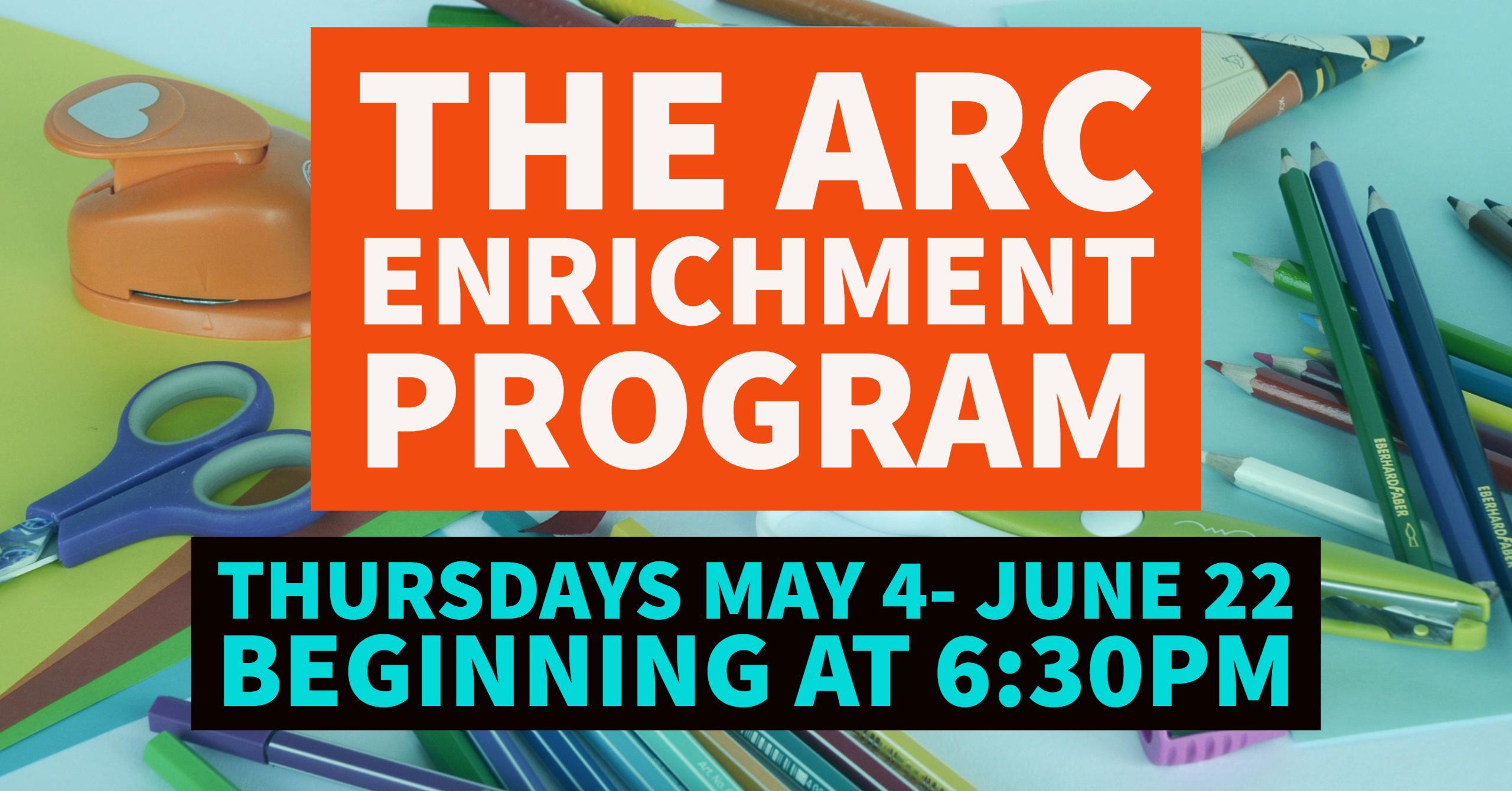 The Arc Enrichment Program