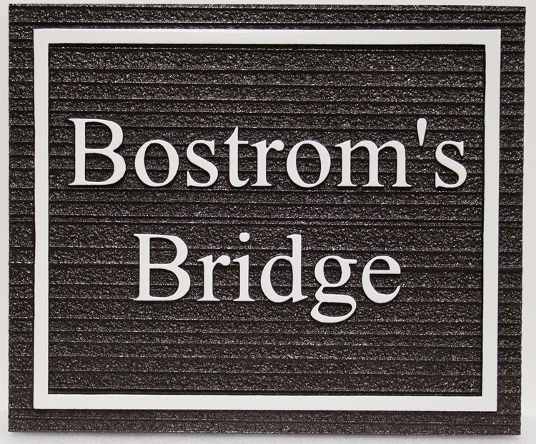 H17083 - Carved 2.5-D HDU  Sign for Bostrom's Bridge