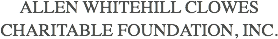 Allen Whitehill Clowes Charitable Foundation, Inc.