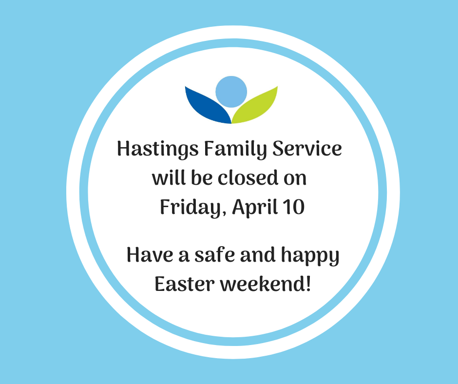 Hastings Family Service Closed Friday, April 10 for the Holiday Weekend