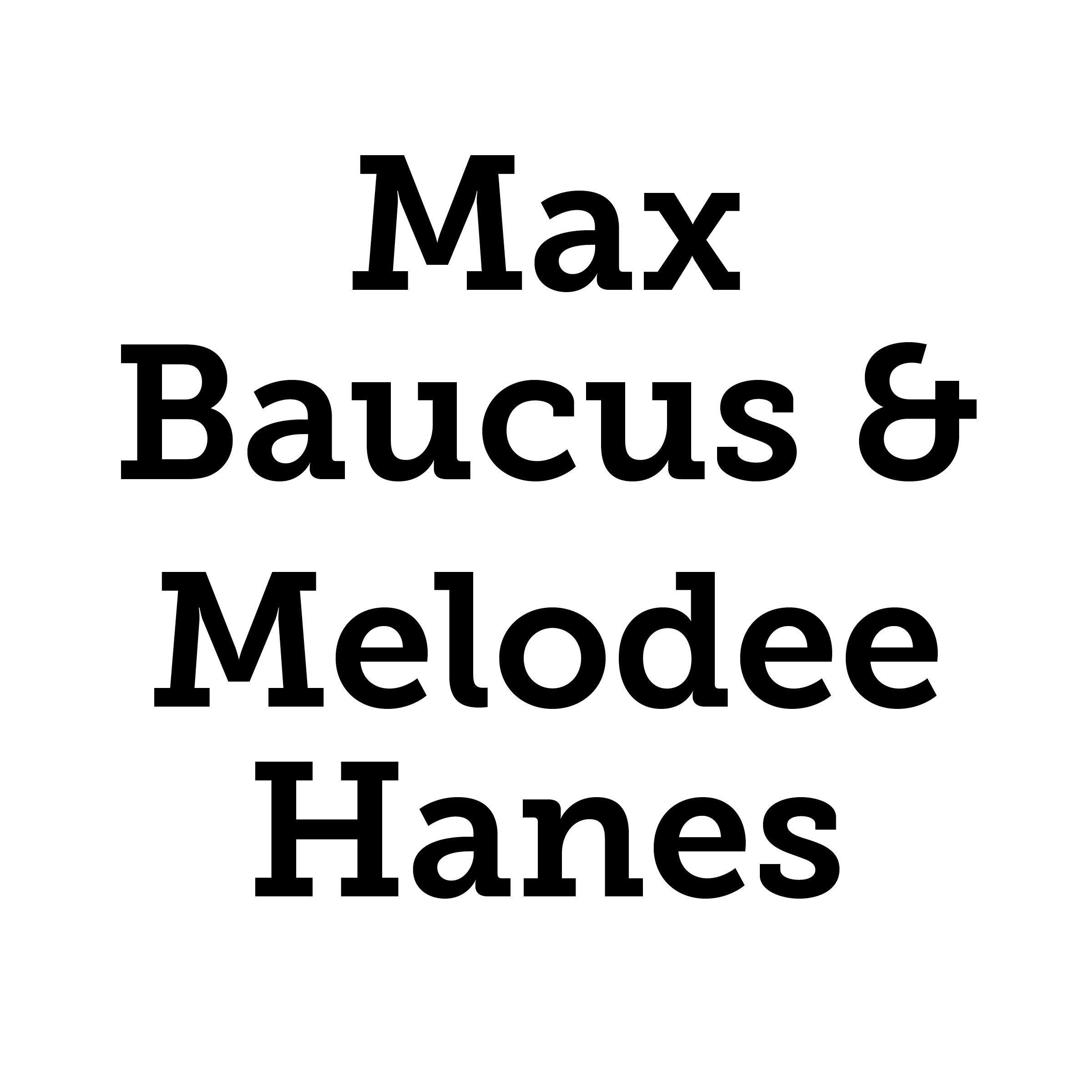 Max Baucus & Melodee Hanes