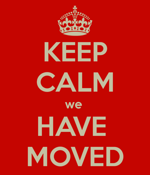 Keep Calm - We Have Moved