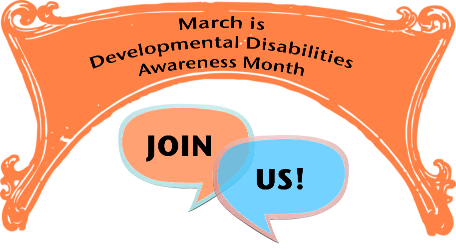 March is National Developmental Disabilities Awareness Month