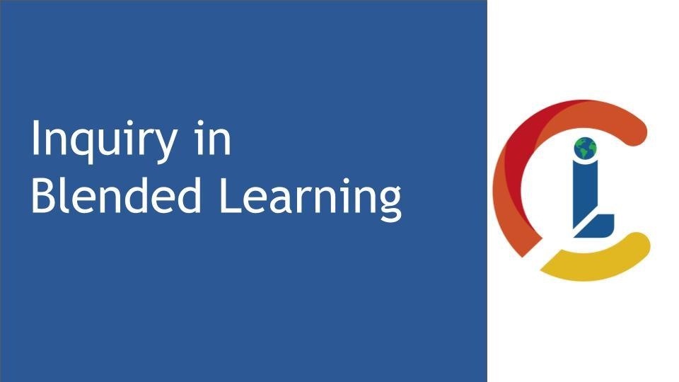 Inquiry in Blended Learning