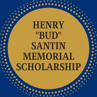 "Henry ""Bud"" Santin Memorial Scholarship"