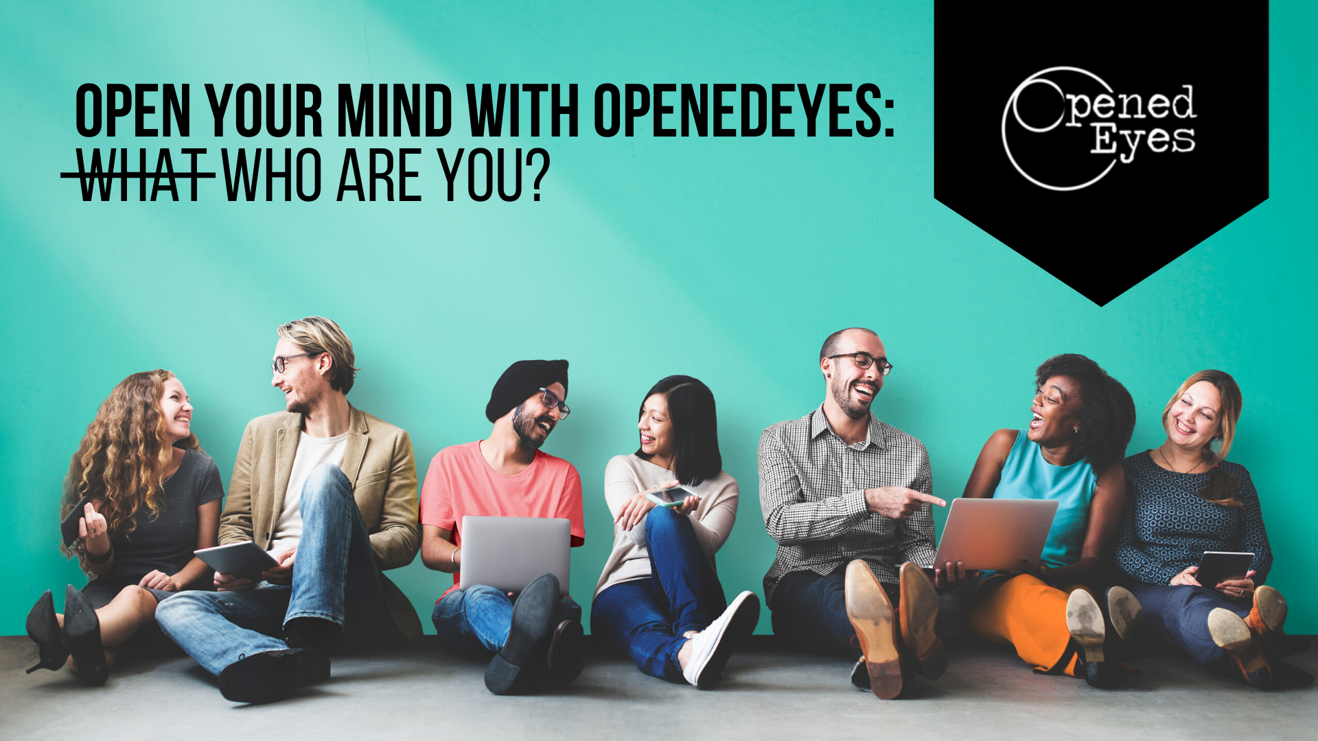 [Zoom Meeting] Open Your Mind with OpenedEyes: WHO Are You?