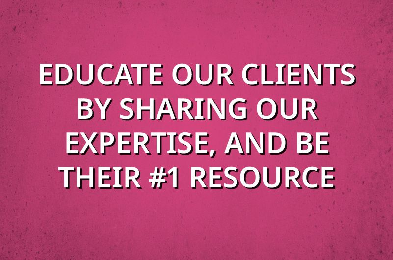 Educate our Clients