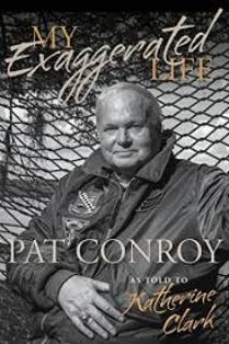 My Exaggerated Life: Pat Conroy