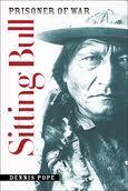 Sitting Bull, Prisoner of War