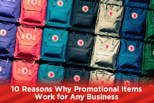 10 Reasons Why Promotional Items Work for Any Business