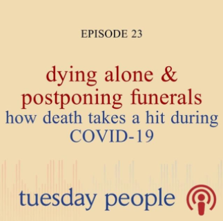 Dying Alone & Postponing Funerals: How Death Takes a Hit During COVID-19
