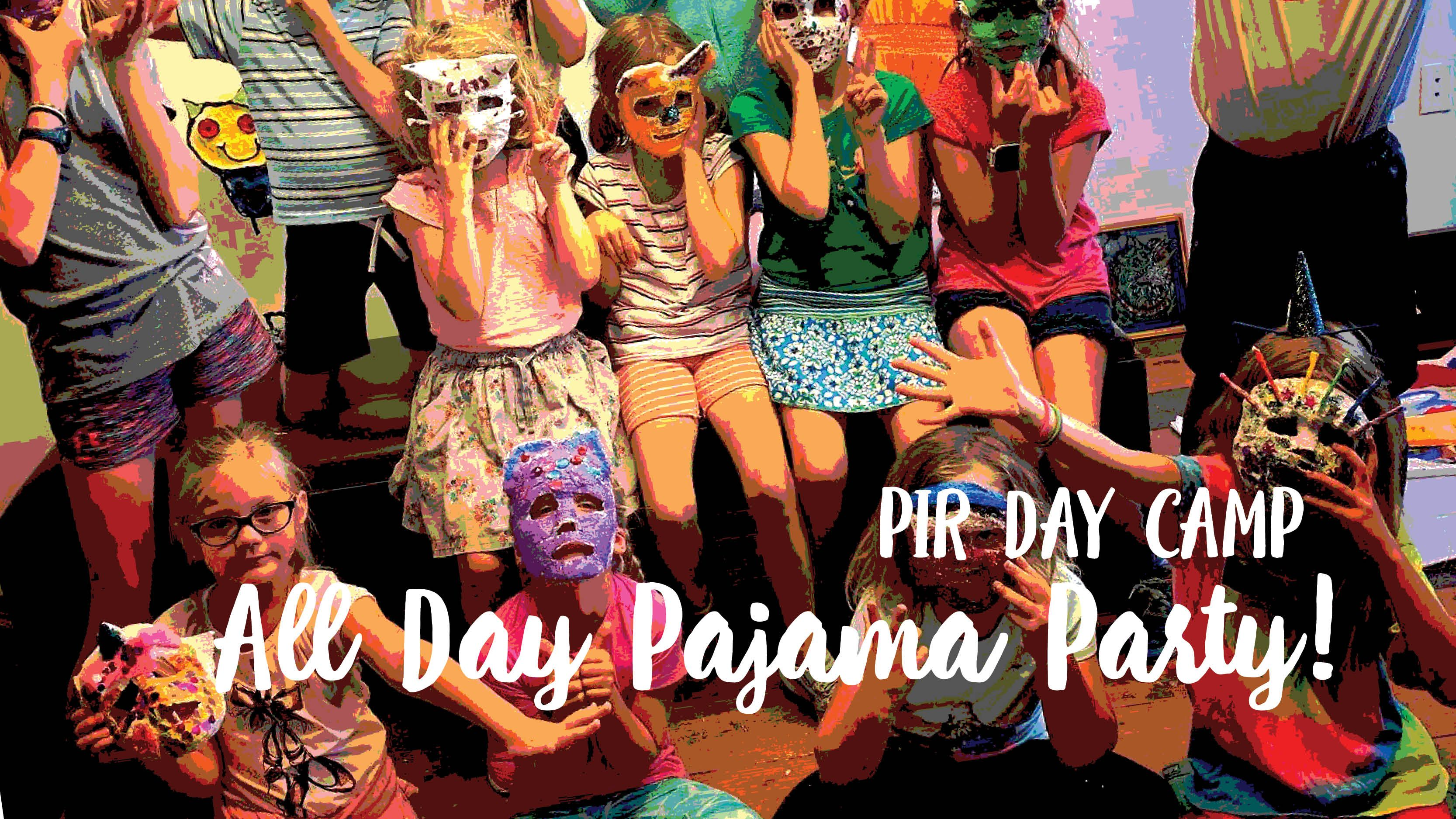 PIR Day Camp: All Day Pajama Party!