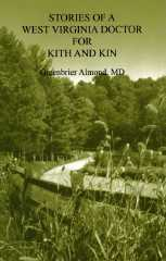 Stories of a West Virginia Doctor For Kith and Kin --  Volume Five
