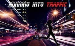 Running Into Traffic
