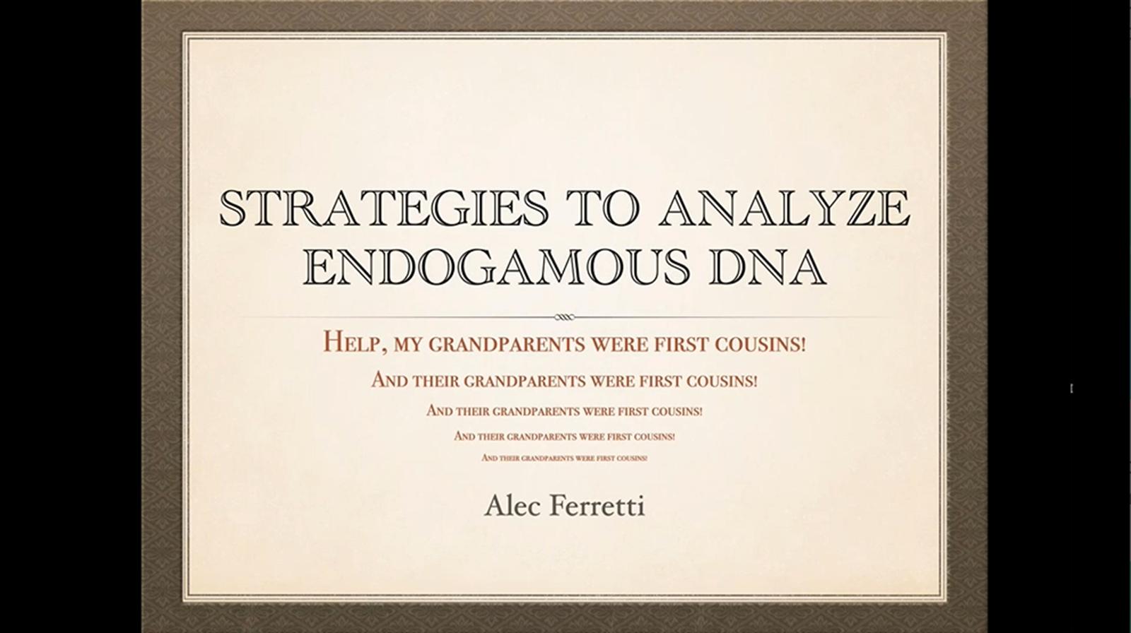 Strategies to Analyze Endogamous DNA